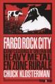 Couverture : Fargo Rock City: confessions d'un fan de heavy metal Chuck Klosterman