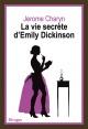 Couverture : Vie secrète d'Emily Dickinson (La) Jerome Charyn