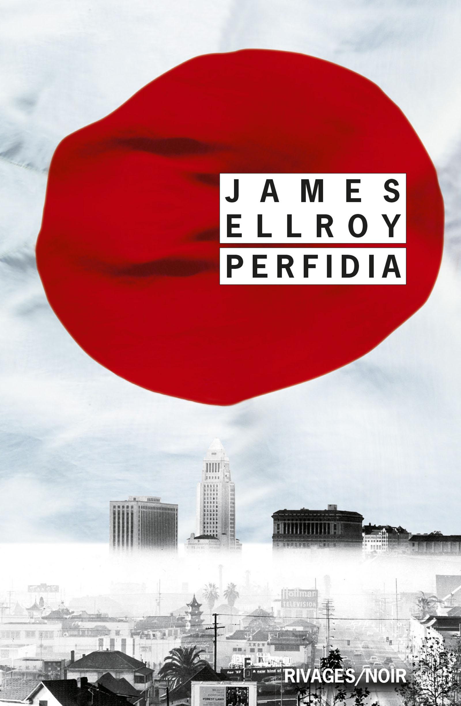 Couverture : Le second quatuor de Los Angeles T.1 : Perfidia James Ellroy