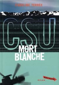 CSU: Mort blanche