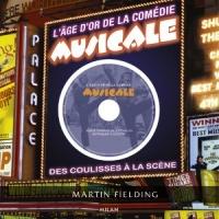 L'âge d'or de la comédie musicale: des coulisses à la scène