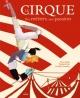 Couverture : Le cirque, des métiers, une passion Maya Soulas, Elisabeth Pesé, Caroline Donadieu