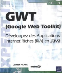Vignette du livre GWT (Google Web Toolkit): Développez des applications Internet...