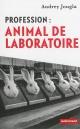 Couverture : Profession, animal de laboratoire Franz-olivier Giesbert, Audrey Jougla