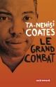 Couverture : Le grand combat Ta-nehisi Coates