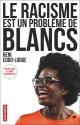 Couverture : Le racisme est un problème de Blancs Reni Eddo-lodge