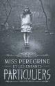 Couverture : Miss Peregrine et les enfants particuliers Ransom Riggs