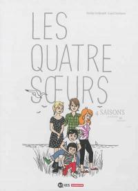 Quatre soeurs : 4 saisons : printemps, été, automne, hiver