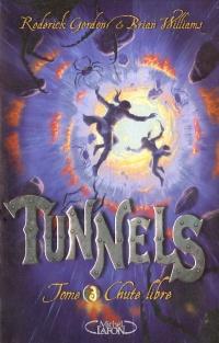 Chute libre : Tunnels T.3