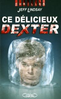 Ce Delicieux Dexter