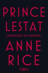 Chroniques des vampires: Prince Lestat