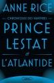 Couverture : Les chroniques des vampires. Prince Lestat et l'Atlantide Anne Rice