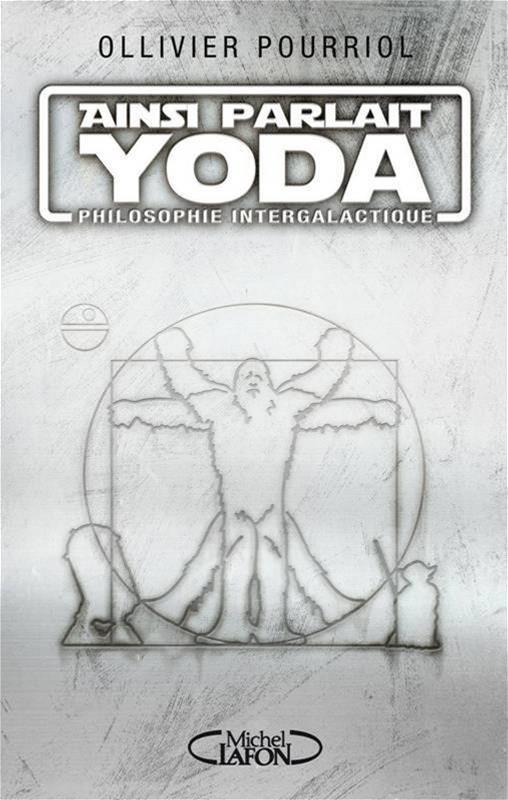 Ainsi parlait Yoda :Philosophie intergalactique