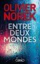 Couverture : Entre deux mondes Olivier Norek