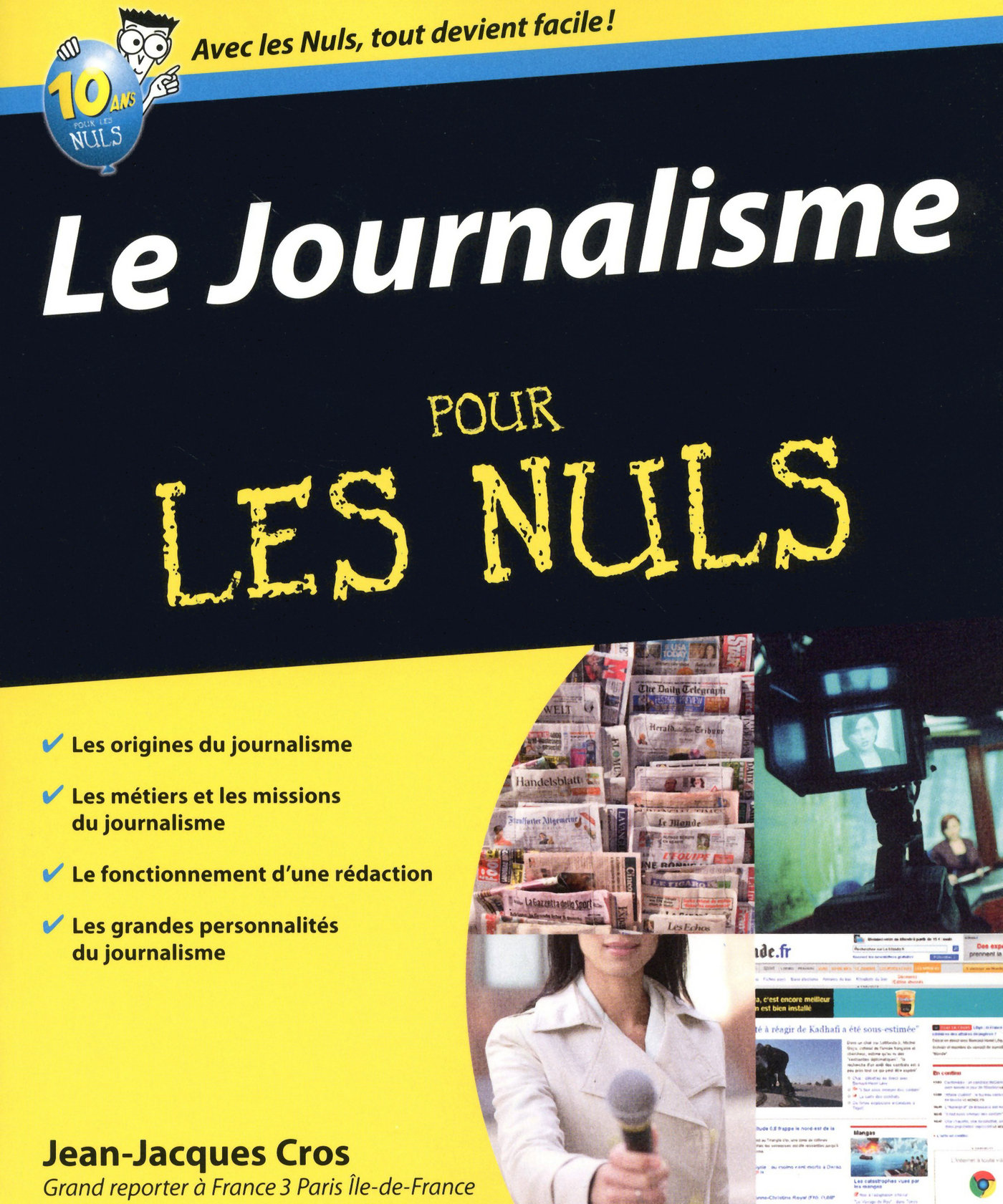 Couverture : Le journalisme pour les nuls Jean-jacques Cros