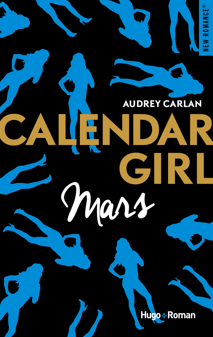 Couverture : Calendar Girl. Mars Audrey Carlan