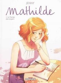 Mathilde T.1 : Le temps des soupirs