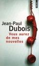 Couverture : Vous aurez de mes nouvelles Jean-paul Dubois