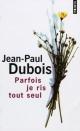 Couverture : Parfois je ris tout seul : Chroniques Jean-paul Dubois