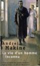 Couverture : Vie d'un homme inconnu (La) Andreï Makine