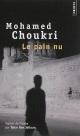 Couverture : Pain nu (Le): récit autobiographique Mohamed Choukri