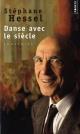 Couverture : Danse avec le siècle Stéphane Hessel