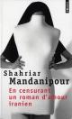 Couverture : En censurant un roman d'amour iranien Shahriar Mandanipour