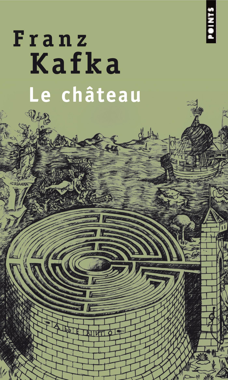 Couverture : Château (Le) Franz Kafka, Georges-arthur Goldschmidt