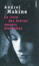 Couverture : Livre des brèves amours éternelles (Le) Andreï Makine