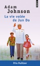 Couverture : La vie volée de Jun Do Adam Johnson