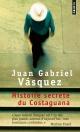 Couverture : Histoire secrète du Costaguana Juan Gabriel Vasquez