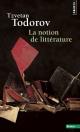 Couverture : La notion de littérature et autres essais Tzvetan Todorov