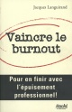Couverture : Vaincre le Burnout Jacques Languirand