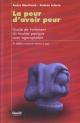 Couverture : Peur d'avoir peur (La) (3e édition revue et ise à jour) André Marchand, Andrée Letarte