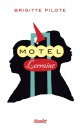 Couverture : Motel Lorraine Brigitte Pilote