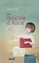 Couverture : Moitiés d'Alice (Les) Judith Itzi