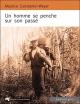 Couverture : Un homme se penche sur son passé, ou Si la prairie est morte... Gérard Fabre, Maurice Constantin-weyer