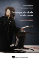 Couverture : De corps, de chair et de coeur: ma vie et le théâtre Robert Lalonde, Lorraine Pintal