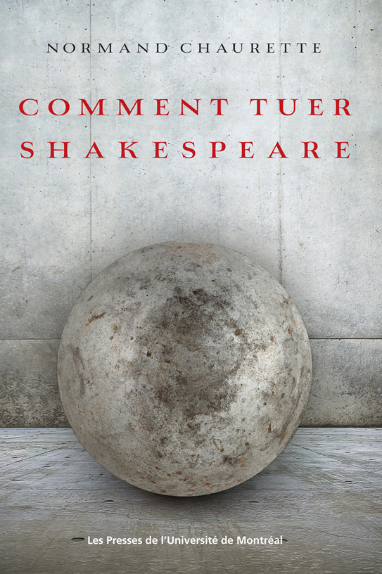 Couverture : Comment tuer Shakespeare Normand Chaurette