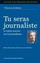 Couverture : Tu seras journaliste et autres oeuvres sur le journalisme Germaine Guèvremont