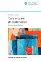 Couverture : Trois espaces de protestation:  France, Canada, Québec Pascale Dufour