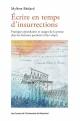 Couverture : Écrire en temps d'insurrections: la pratique épistolaire... Mylène Bédard