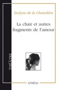 Chair et autres fragments de l'amour (La)