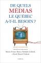 Couverture : De quels médias le Québec a-t-il besoin? René-daniel Dubois, Marie-france Bazzo, Nathalie Collard