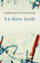 Couverture : La dure école Normand Baillargeon
