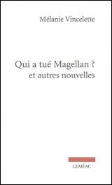Qui a Tué Magellan ? : et Autres Nouvelles