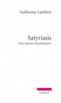 Satyriasis: mes années romantiques