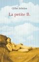 Couverture : La petite B. Gilles Jobidon
