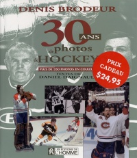 Vignette du livre 30 Ans de Photos de Hockey
