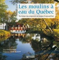 Moulins à eau du Québec (Les)